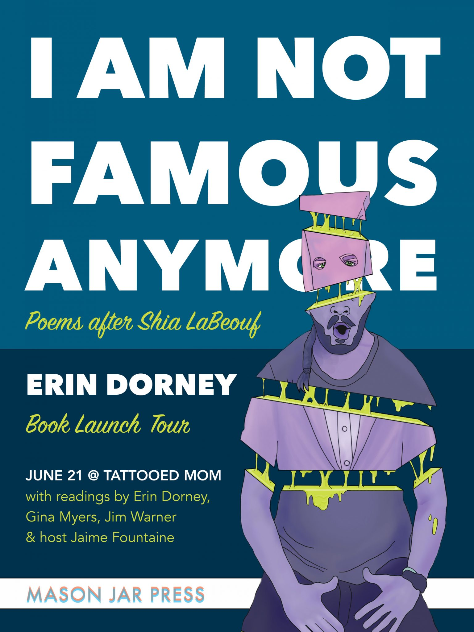 I Am Not Famous Anymore: Poems After Shia LaBeouf Book